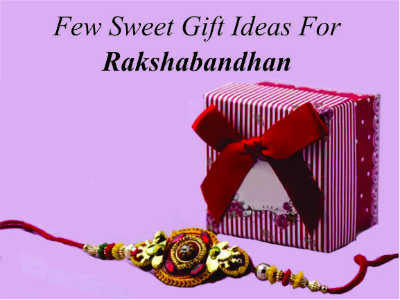 Few gift ideas for Rakhi