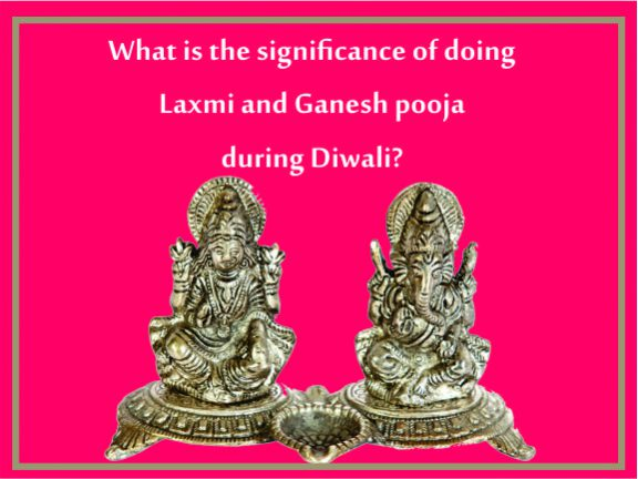 Significance of doing Laxmi and Ganesh pooja during Diwali