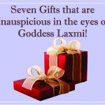 Seven Gifts that are inauspicious in the eyes of Goddess Laxmi!