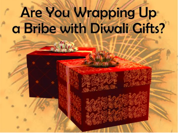 Are You Wrapping Up a Bribe with Diwali Gifts?