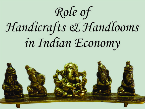 Role of handicrafts & handlooms in Indian Economy