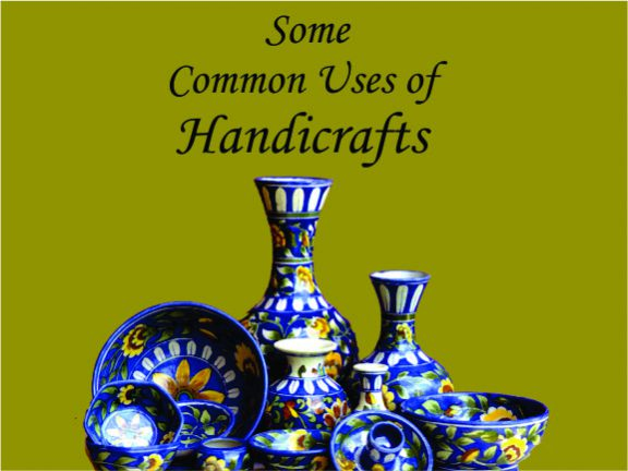 Some uses of handicrafts