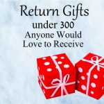 Return gifts under 300