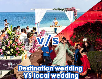 Destination Wedding vs Local Wedding